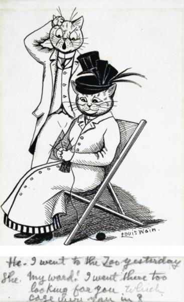HE - I WENT TO THE ZOO YESTERDAY SHE - MY WORD! I WENT THERE TOO LOOKING FOR YOU WHICH CAGE WERE YOU IN - Louis Wain