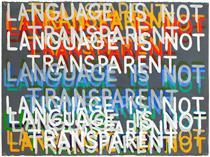 Language Is Not Transparent - Mel Bochner